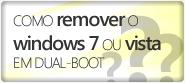 Guia : Como Remover o Windows Vista ou Windows Seven [Usando Dual-Boot] Removerwin7ouvista